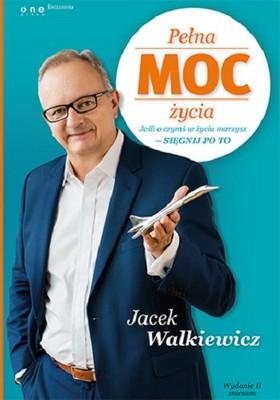 Jacek Walkiewicz - Pełna MOC życia. Jeśli o czymś w życiu marzysz - sięgnij po to