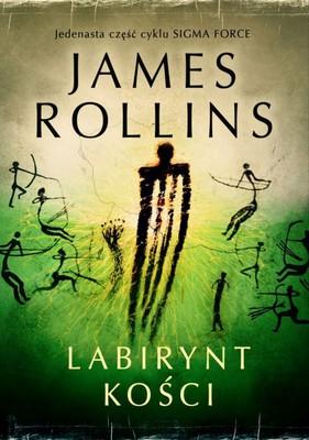 James Rollins - Labirynt kości / James Rollins - Maze of Bones