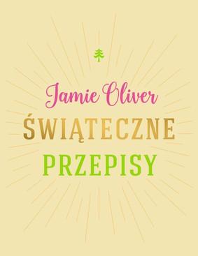 Jamie Oliver - Świąteczne przepisy / Jamie Oliver - Christmas cookbook