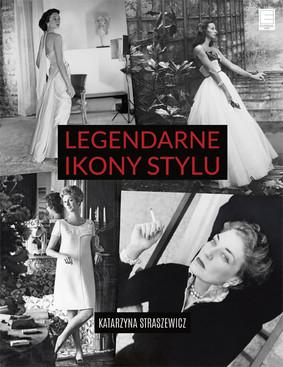 Katarzyna Straszewicz - Legendarne ikony stylu