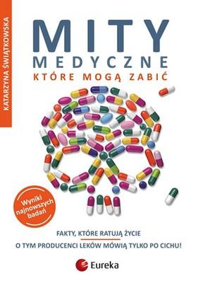 Katarzyna Świątkowska - Mity medyczne które mogą zabić
