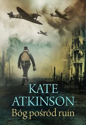Kate Atkinson - Bóg pośród ruin / Kate Atkinson - A God in Ruins