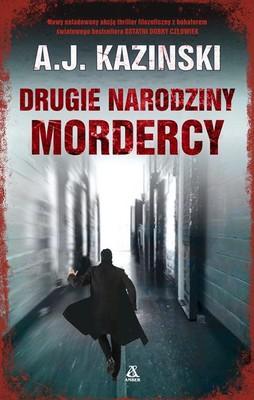 A.J. Kazinski - Drugie narodziny mordercy / A.J. Kazinski - Den genfødte morder
