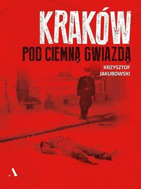 Krzysztof Jakubowski - Kraków pod cienmą gwiazdą
