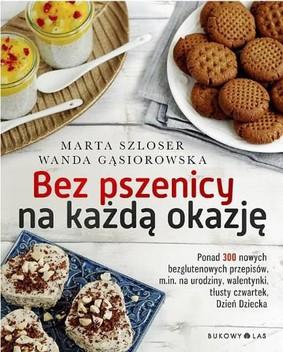 Marta Szloser, Wanda Gąsiorowska - Bez pszenicy na każdą okazję