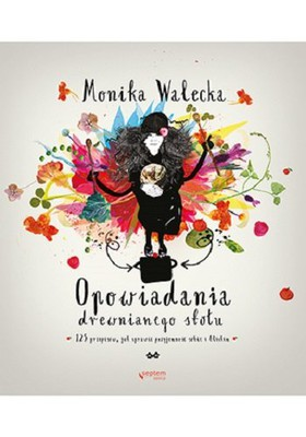 Monika Walecka - Opowiadania drewnianego stołu