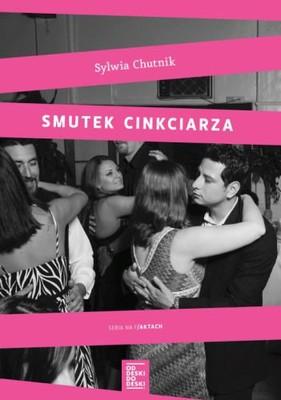 Sylwia Chutnik - Smutek cinkciarza