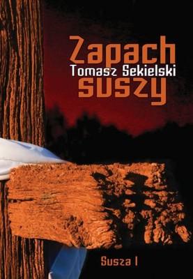 Tomasz Sekielski - Susza. Tom 1. Zapach suszy