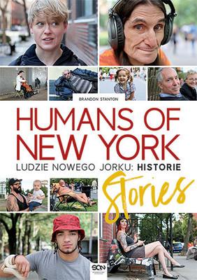Brandon Stanton - Humans of New York: Stories. Ludzie Nowego Jorku: Historie / Brandon Stanton - Humans of New York. Stories