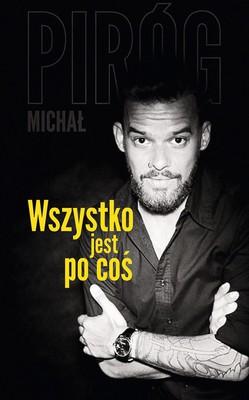 Michał Piróg - Wszystko jest po coś