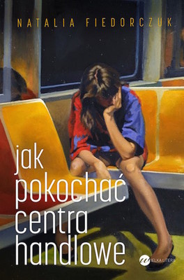 Natalia Fiedorczuk - Jak pokochać centra handlowe