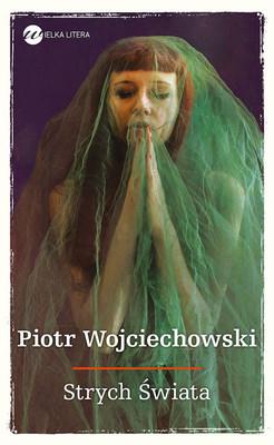 Piotr Wojciechowski - Strych Świata