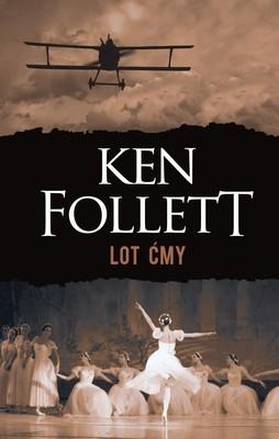 Ken Follett - Lot ćmy / Ken Follett - Hornet flight