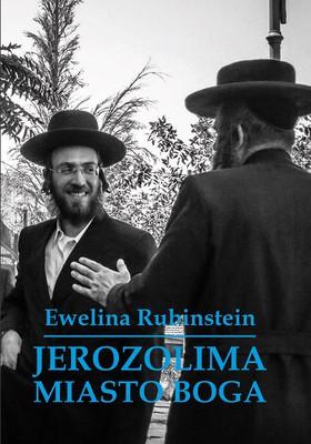 Ewelina Rubinstein - Jerozolima. Miasto Boga