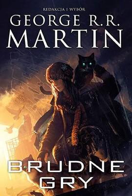 George R. R. Martin - Dzikie karty. Tom 5. Brudne gry