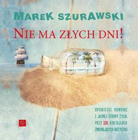 Marek Szurawski - Nie ma złych dni