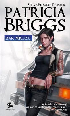 Patricia Briggs - Mercedes Thompson. Tom 7. Żar mrozu