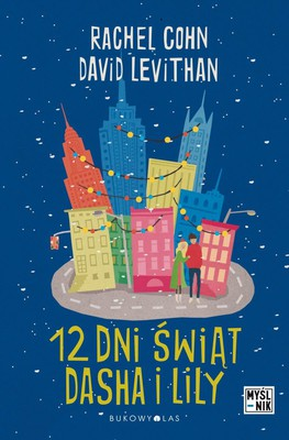 Rachel Cohn, David Levithan - 12 dni świąt Dasha i Lily / Rachel Cohn, David Levithan - Twelve Days of Dash & Lily