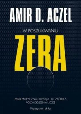 Amir D. Aczel - W poszukiwaniu zera