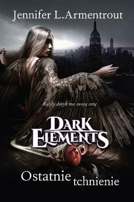Jennifer Armentrout - Dark elements. Tom 3. Ostatnie tchnienie