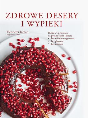 Henrietta Inman - Zdrowe desery i wypieki / Henrietta Inman - Clean Cakes