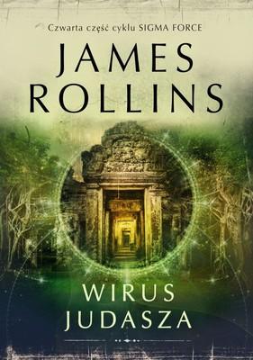 James Rollins - Sigma Force. Tom 4. Wirus Judasza