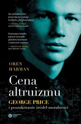 Oren Harman - Cena altruizmu. George Price i poszukiwanie źródeł moralności / Oren Harman - The Price of Altruism: George Price and the Search for the Origins of Kindness