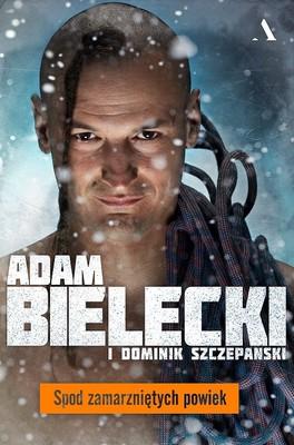 Dominik Szczepański, Adam Bielecki - Spod zamarzniętych powiek