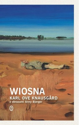 Karl Ove Knausgård - Cztery pory roku. Tom 3. Wiosna