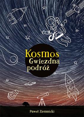 Paweł Ziemnicki - Kosmos. Gwiezdna podróż