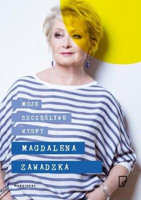 Magdalena Zawadzka - Moje szczęśliwe wyspy