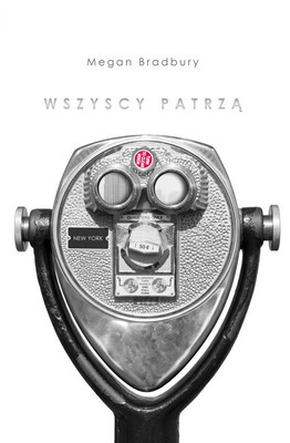 Megan Bradbury - Wszyscy patrzą / Megan Bradbury - Everyone Is Watching