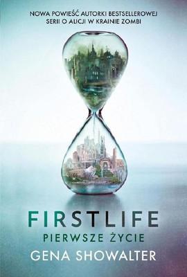 Gena Showalter - Firstlife. Pierwsze życie / Gena Showalter - Firstlife