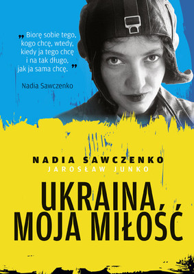 Nadija Sawczenko, Jarosław Junko - Ukraina moja miłość
