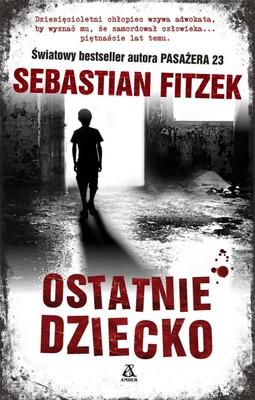 Sebastian Fitzek - Ostatnie dziecko / Sebastian Fitzek - The Last Child