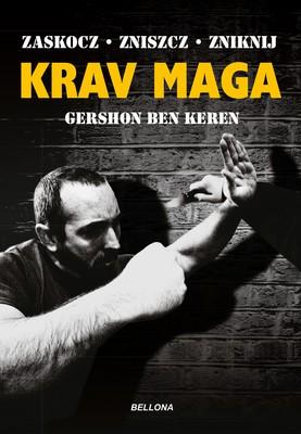Gershon Ben Keren - Krav Maga. Najlepsze na świecie przeciwdziałanie przemocy