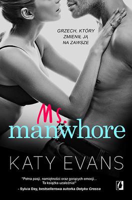 Katy Evans - Manwhore. Tom 2.5. Ms. Manwhore / Katy Evans - Ms. Manwhore