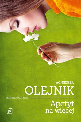 Agnieszka Olejnik - Apetyt na więcej