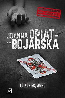 Joanna Opiat-Bojarska - To koniec, Anno