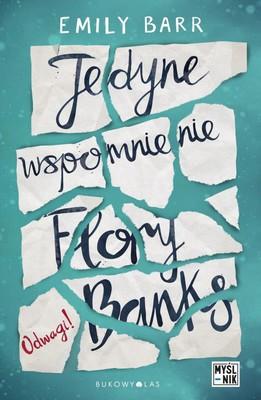 Emily Barr - Jedyne wspomnienie Flory Banks