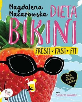 Magdalena Makarowska - Dieta bikini. Fresh, fast, fit