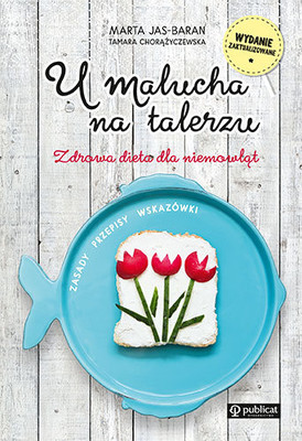 Marta Jas-Baran - U malucha na talerzu. Zdrowa dieta dla niemowląt
