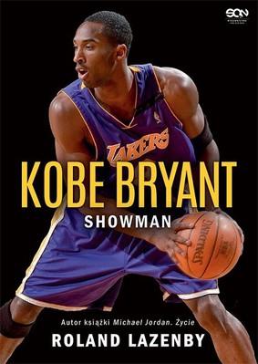 Roland Lazenby - Kobe Bryant. Showman / Roland Lazenby - Showboat: The Life Of Kobe Bryant