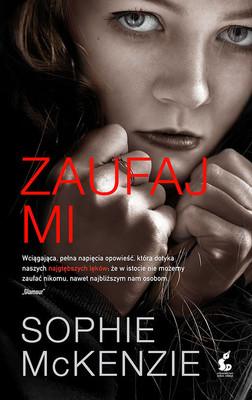 Sophie McKenzie - Zaufaj mi / Sophie McKenzie - Trust Me