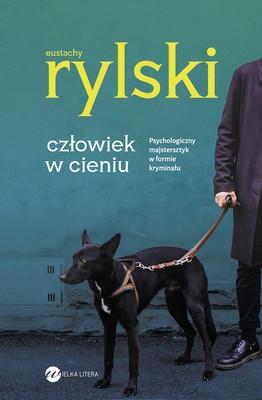 Eustachy Rylski - Człowiek w cieniu
