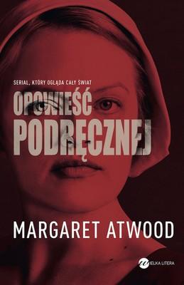 Margaret Atwood - Opowieść podręcznej