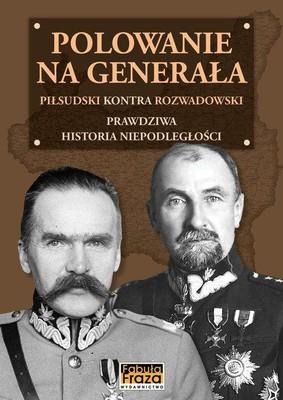 Henryk Nicpoń - Polowanie na Generała. Piłsudski kontra Rozwadowski