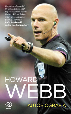 Howard Webb - Howard Webb. Autobiografia