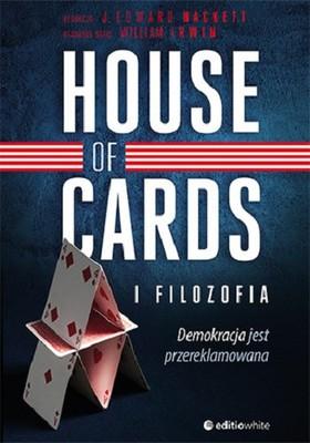 J. Edward Hackett - House of Cards i filozofia. Demokracja jest przereklamowana