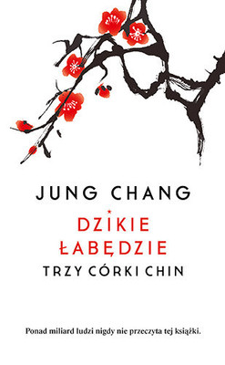 Jung Chang - Dzikie łabędzie. Trzy córki Chin